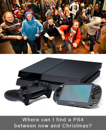Where can I find a PS4 between now and Christmas?
