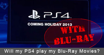 Will my PS4 play my Blu-Ray Movies?