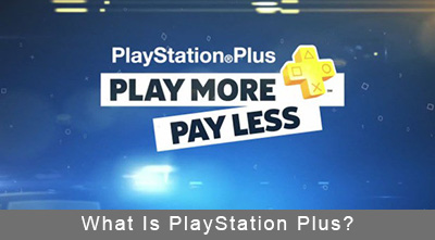 What Is PlayStation Plus?